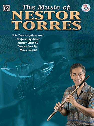 9780757913228: The Music of Nestor Torres (Solo Transcriptions and Performing Artist Master Class): Flute, Book & CD