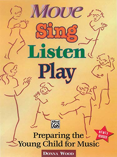 Move, Sing, Listen, Play: Alfred Publishing Co.,