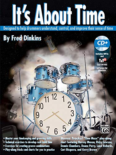 9780757914102: It's About Time: Designed to Help Drummers Understand, Control, and Improve Their Sense of Time, Book & 2 MP3 CDs