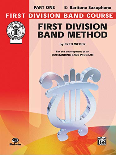 9780757917196: First Division Band Method, Part 1: E-Flat Baritone Saxophone (First Division Band Course)