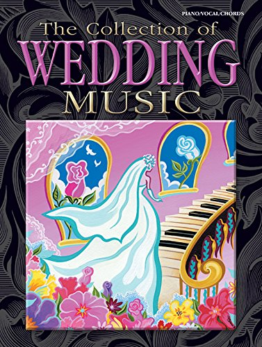The Collection of Wedding Music: Piano/Vocal/Chords: Alfred Music