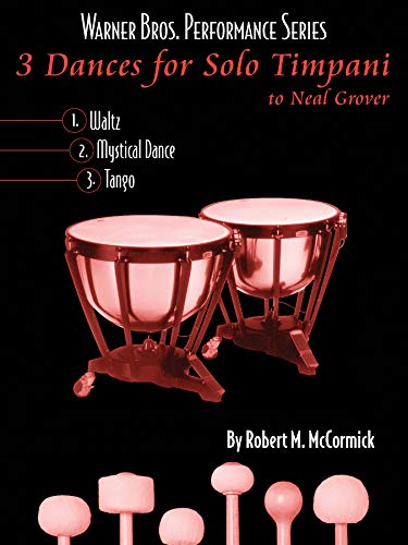 9780757918230: 3 Dances for Solo Timpani: To Neil Grover, Part(s) (Warner Bros. Performance)
