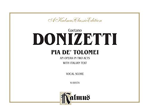 9780757918858: Pia De Tolomei: An Opera in Two Acts: Vocal Socre With Italian Text