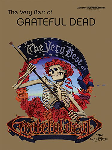 The Very Best of Grateful Dead: Authentic Guitar TAB (Authentic Guitar-Tab Editions)