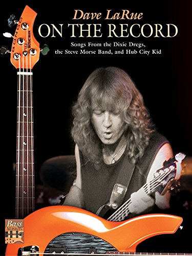 9780757919879: On the Record: Songs From The Dixie Dregs, The Steve Morse Band, And Hub City Kid