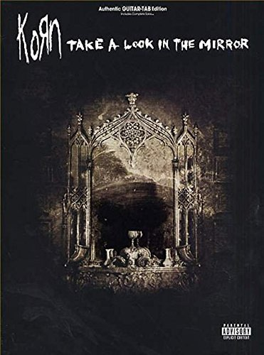 Korn -- Take a Look in the Mirror: Authentic Guitar TAB: Korn