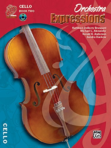 Orchestra Expressions: Cello, Book 2, Student Edition (Expressions Music Curriculum) (9780757920684) by Kathleen DeBerry Brungard; Michael Alexander; Gerald Anderson; Sandra Dackow; Anne C. Witt