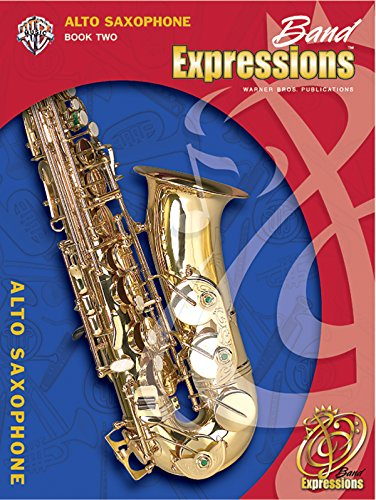 9780757921377: Band Expressions, Book Two Student Edition: Alto Saxophone, Book & CD (Expressions Music Curriculum(tm))