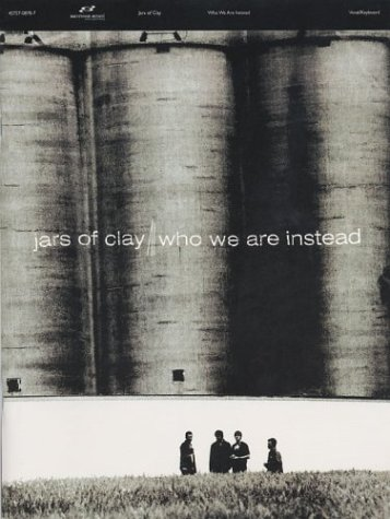 Jars of Clay Who Are We Instead Vocal/Keyboard: Clay, Jars of
