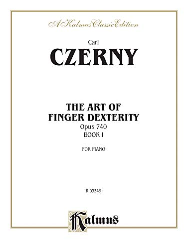 9780757921674: Carl Czerny: The Art of Finger Dexterity: Opus 740, Book I for Piano (Kalmus Classic Editions)