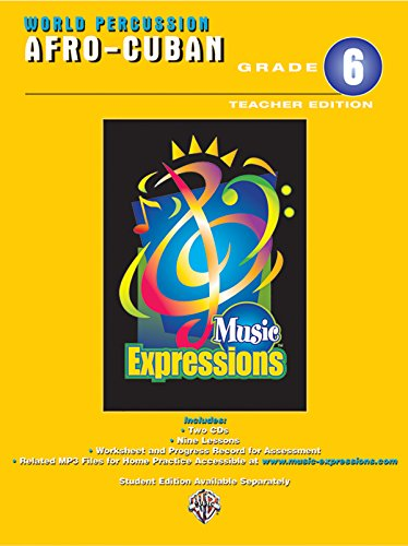 Music Expressions Grade 6 (Middle School 1): Afro-Cuban Percussion (Teacher Edition), Book 2 CDs (...