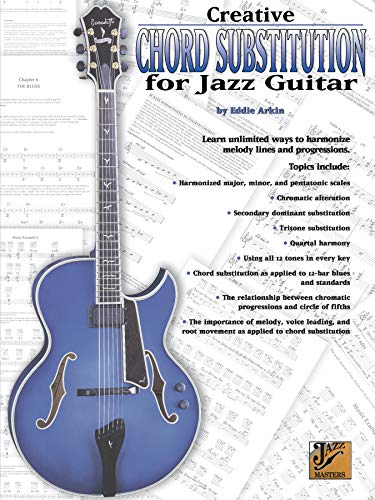 9780757923012: Creative Chord Substitution for Jazz Guitar: Learn Unlimited Ways to Harmonize Melody Lines and Progressions (Jazz Masters Series)