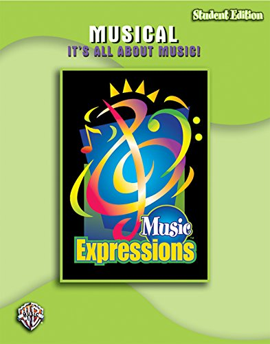 Music Expressions Grade 6 (Middle School 1): Musical -- It's All About Music! (Student Edition) (9780757923876) by Jill Gallina; Michael Gallina