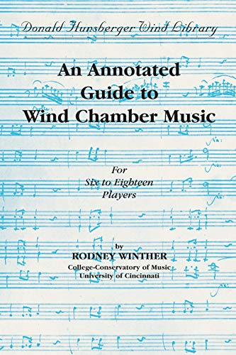 9780757924019: An Annotated Guide to Wind Chamber Music: For Six to Eighteen Players