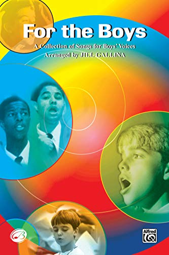 For the Boys (A Collection of Songs for Boys' Voices): 2-Part (9780757924156) by Gallina, Jill; Mello, Deborah