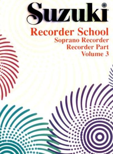 Suzuki Recorder School (Soprano Recorder), Volume 3: Recorder Part: Staff, Alfred Publishing