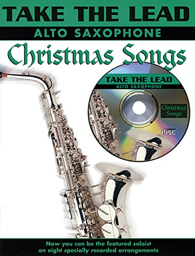Take the Lead Christmas Songs: Alto Saxophone (Book & CD): Staff, Alfred Publishing