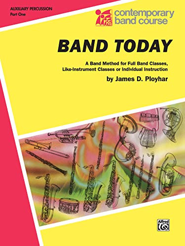9780757925566: Band Today, Part 1: Auxiliary Percussion (Tambourine, Wood Block, Triangle, Claves, Maracas, Suspended Cymbal & Sleigh Bells) (Contemporary Band Course)