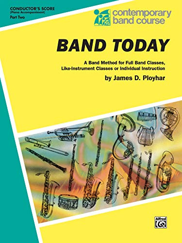 9780757925573: Band Today, Part 2: Conductor (Piano Acc.), Comb Bound Book (Contemporary Band Course)