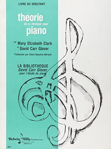 Piano Theory, Primer: French Language Edition (David Carr Glover Piano Library) (French Edition) (0757926177) by Clark, Mary Elizabeth; Glover, David Carr