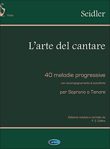 9780757927515: CARISCH SEIDLER G. - L'ARTE DEL CANTARE - PIANO, CHANT Classical sheets Soprano, piano