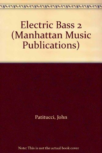 9780757927805: Electric Bass 2 (Book & CD) (Manhattan Music Publications)
