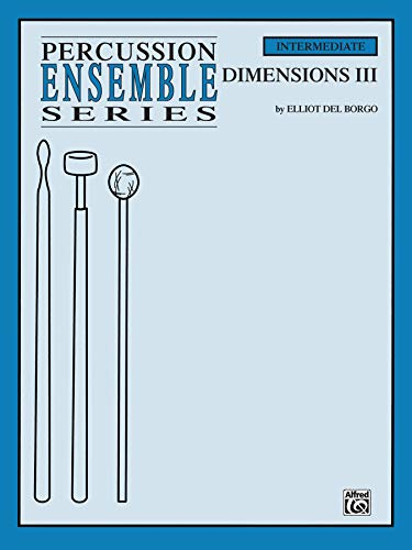 9780757928581: Dimensions III: For 4 Players, Conductor Score & Parts (Percussion Performance Series)