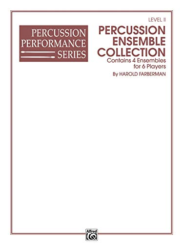 9780757931277: Percussion Ensemble Collection: 4 Ensembles for 6 Players (Level II) (Percussion Performance Series)