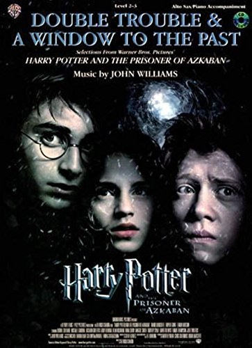 9780757931444: Double Trouble & A Window to the Past (selections from Harry Potter and the Prisoner of Azkaban): Alto Sax (with Piano Acc.) (Book & CD)