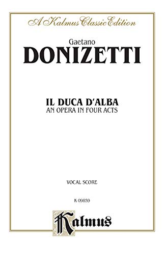 9780757931765: Il Duca D' Alba: Vocal Score (Italian Language Edition), Vocal Score (Kalmus Classic Edition)