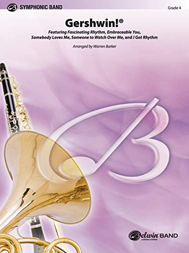 9780757933653: Gershwin! Featuring Fascinating Rhythm, Embraceable You, Somebody Loves Me, Someone to Watch over Me, and I Got Rhythm (Pop Symphonic Band)