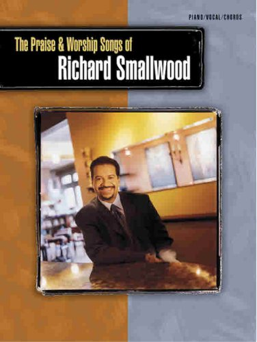 9780757936876: The Praise & Worship Songs of Richard Smallwood for Piano/Vocal/chords