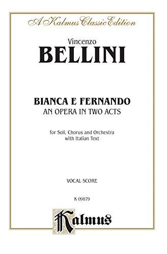 9780757938030: Bianca e Fernando: Italian Language Edition, Vocal Score (Kalmus Edition) (Italian Edition)
