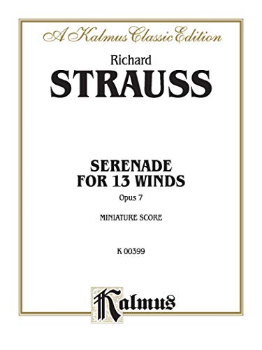 Serenade for 13 Winds, Op. 7: Miniature Score (Kalmus Edition) (9780757938191) by [???]
