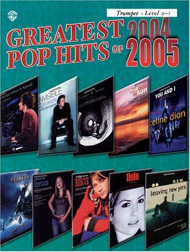 Greatest Pop Hits of 2004-2005: Trumpet (Instrumental Series)