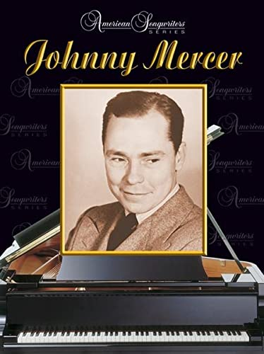 9780757939808: American Songwriters -- Johnny Mercer: Piano/Vocal/Chords (American Songwriters Series)