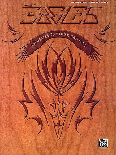 9780757940170: Eagles: Favorites to Strum and Sing, Guitar Lyric/hord Songbook