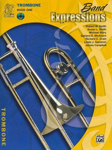 9780757940507: Band Expressions, Trombone Edition: Book one (Expressions Music Curriculum[tm])