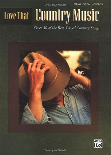 Love That Country Music: Piano/Vocal/Chords: Hal Leonard Corp.