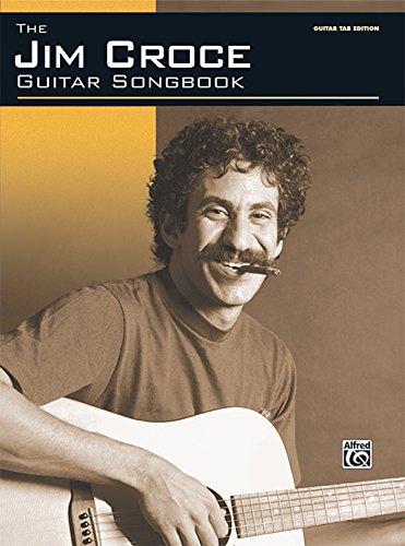The Jim Croce Guitar Songbook: Authentic Guitar TAB: Jim Croce