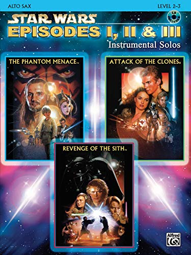 9780757941511: Star Wars: Episodes I, II & III Instrumental Solos, Alto Sax, Level 2-3