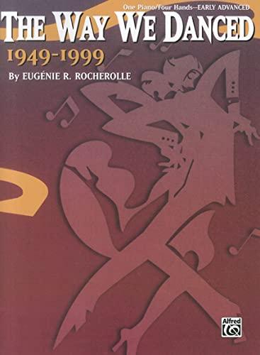 9780757978548: The Way We Danced 1949--1999: Sheet