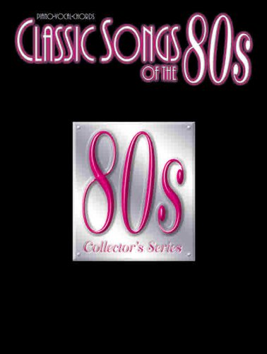 9780757979316: Classic Songs of the 80s: Piano/Vocal/Chords (Classic Songs of the... Series)