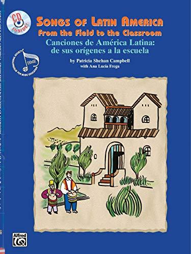 9780757979873: Songs of Latin America -- From the Field to the Classroom: Canciones de América Latina -- de sus orígenes a la escuela (English/Spanish Language Edition), Book & CD (English and Spanish Edition)