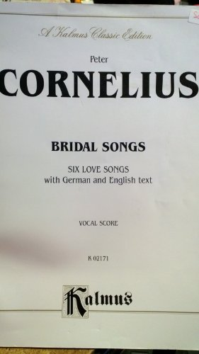 Bridal Songs (Six Love Songs): Medium Voice (German, English Language Edition), Vocal Score (Kalmus Edition) (German Edition) (9780757980374) by [???]