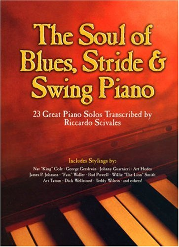 9780757980503: The Soul of Blues, Stride & Swing Piano