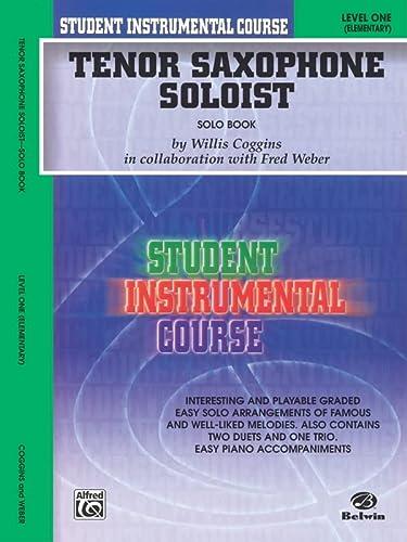 Student Instrumental Course Tenor Saxophone Soloist: Level I (Solo Book): Willis Coggins
