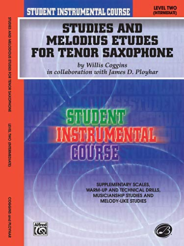 Student Instrumental Course Studies and Melodious Etudes for Tenor Saxophone: Level II: Willis ...