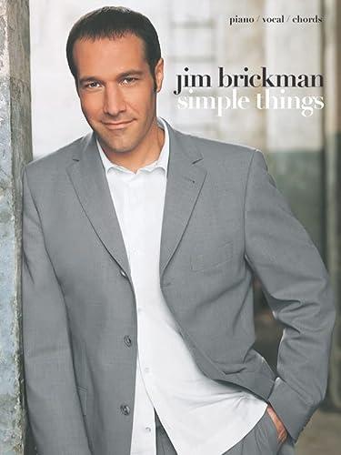 9780757981104: Jim Brickman -- Simple Things: Piano/Vocal/Chords