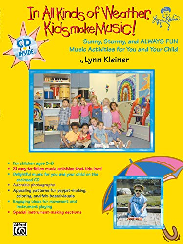 9780757981401: In All Kinds of Weather, Kids Make Music!: Sunny, Stormy, and Always Fun Music Activities for You and Your Child, Book & CD (Kids Make Music Series)